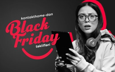 kontakt home, kontakt home baku, kontakt home black friday, black friday
